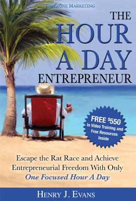 The Hour a Day Entrepreneur By Evans, Henry J.