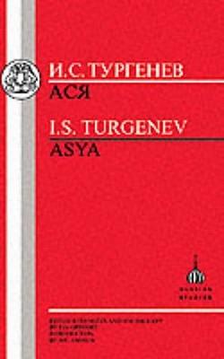 Asya By Turgenev, Ivan Sergeevich/ Muckle, James Y. (EDT)